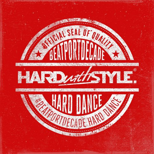 Album Art - HARDwithSTYLE #BeatportDecade Hard Dance