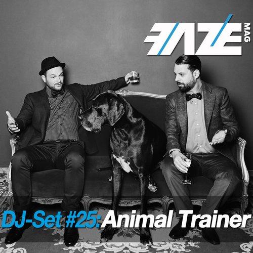 Faze DJ Set #25: Animal Trainer Album Art