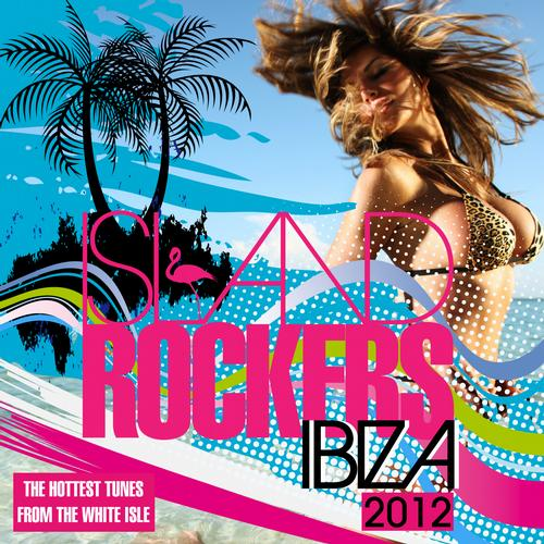 Album Art - Island Rockers IBIZA 2012
