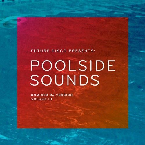 Album Art - Future Disco Presents: Poolside Sounds Vol. 3 - Unmixed DJ Version