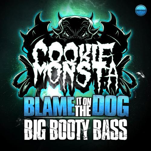 Blame It On the Dog / Big Booty Bass Album Art