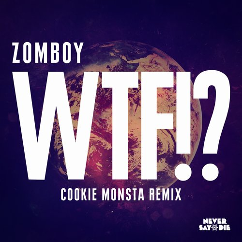Album Art - WTF!? (Cookie Monsta Remix)
