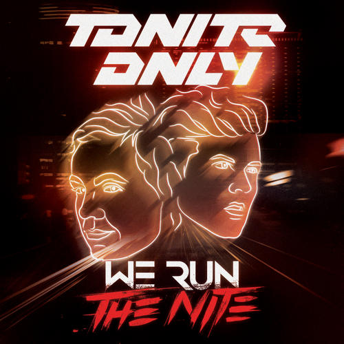 Album Art - Tonite Only - We Run The Nite