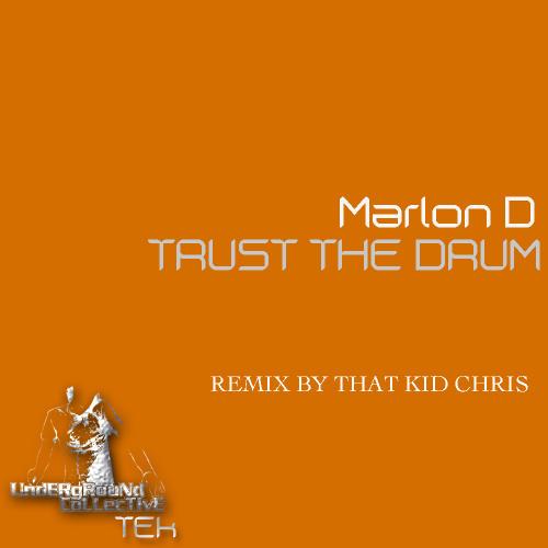 Album Art - Marlon D -Trust The Drum (That Kid Chris Remix)