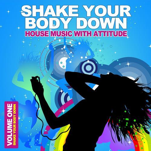 Album Art - Shake Your Body Down Vol.1: House Music With Attitude