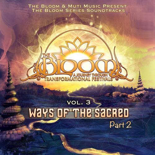 Album Art - The Bloom Series Vol. 3: Ways Of The Sacred Part 2