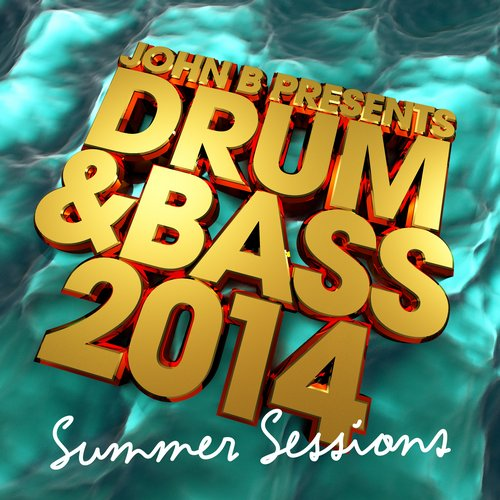Album Art - John B Presents - Drum & Bass 2014: Summer Sessions