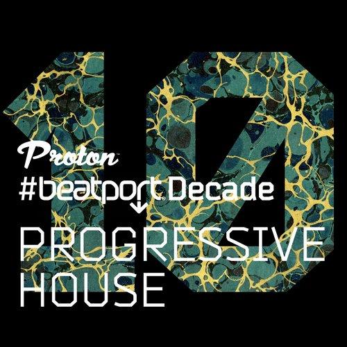 Album Art - Proton - #BeatportDecade - Progressive House