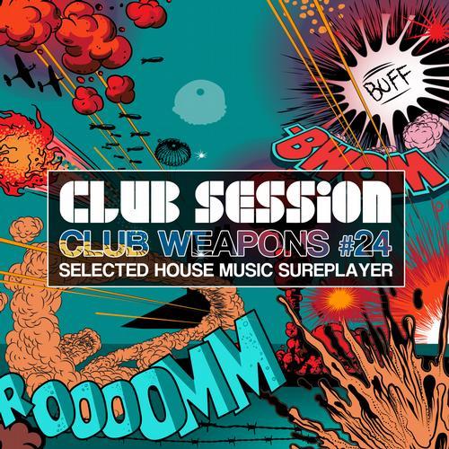 Album Art - Club Session Pres. Club Weapons No. 24