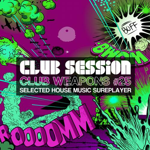 Album Art - Club Session Pres. Club Weapons No. 25