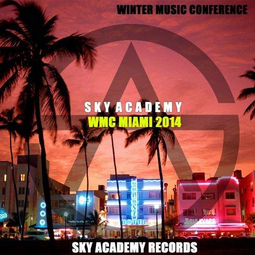 Winter Music Conference - WMC Sky Academy Miami 2014 Album