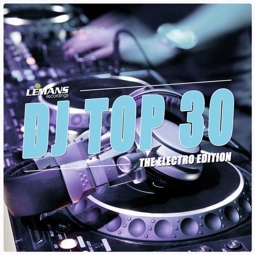 Album Art - DJ Top 30 - Electro Edition