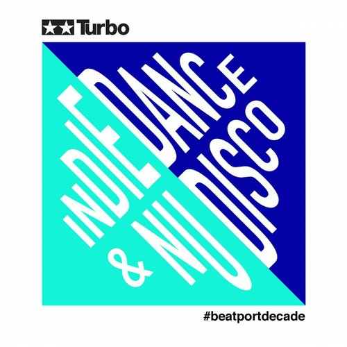 Turbo Recordings #BeatportDecade Indie Dance / Nu Disco Album