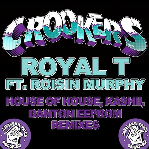 Royal T (feat. Roisin Murphy) [House of House, Kashii, Danton Eeprom Remixes] Album