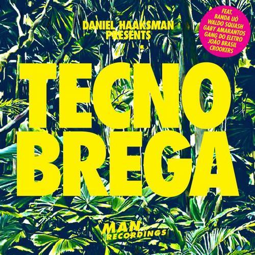 Album Art - Daniel Haaksman Presents Tecno Brega