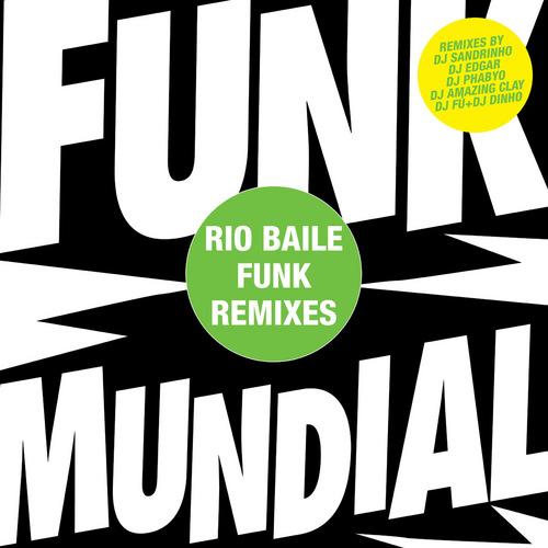 Album Art - Funk Mundial - The Rio Baile Funk Mixes