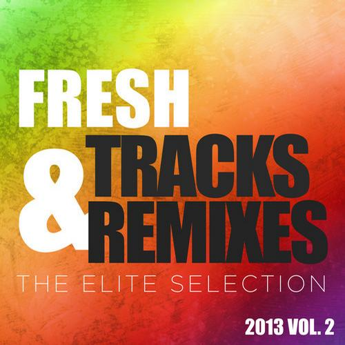 Album Art - Fresh Tracks and Remixes - The Elite Selection 2013, Vol. 2