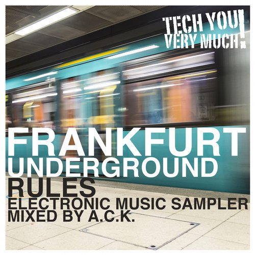 Album Art - Frankfurt Underground Rules (Electronic Music Sampler Mixed By A.C.K.)