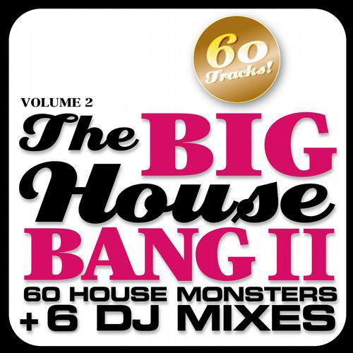 Album Art - THE BIG HOUSE BANG! Vol. 2 - 60 House Monsters + 6 DJ Mixes