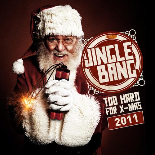 Album Art - Jingle Bang 2011 - Too Hard for X-Mass