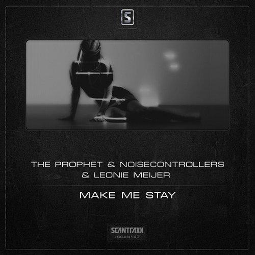 Album Art - The Prophet & Noisecontrollers & Leonie Meijer - Make Me Stay