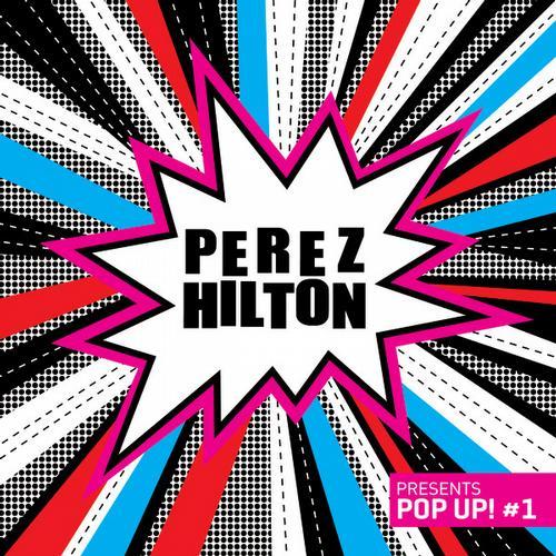 Album Art - Perez Hilton presents Pop Up! #1