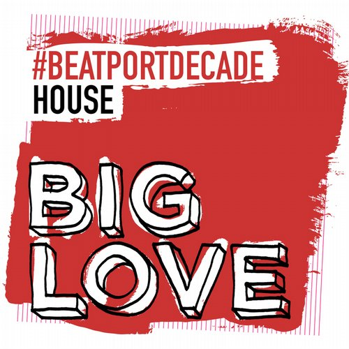 Album Art - Big Love Music #BeatportDecade House