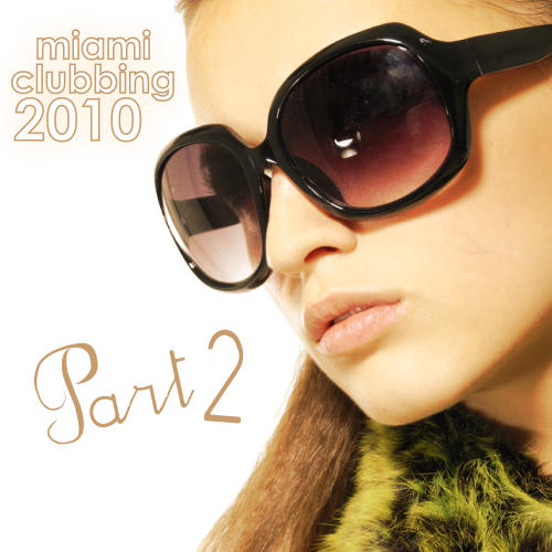 Album Art - Miami Clubbing 2010 Volume 02