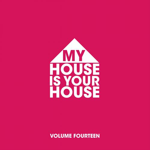 Album Art - My House Is Your House Vol. 14