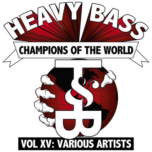 Album Art - Heavy Bass Champions Of The World: Vol. XV