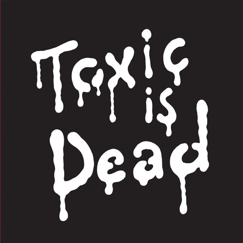 Album Art - Toxic Is Dead EP