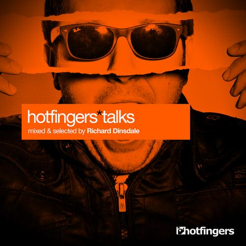 Album Art - Hotfingers Talks Selected & Mixed By Richard Dinsdale