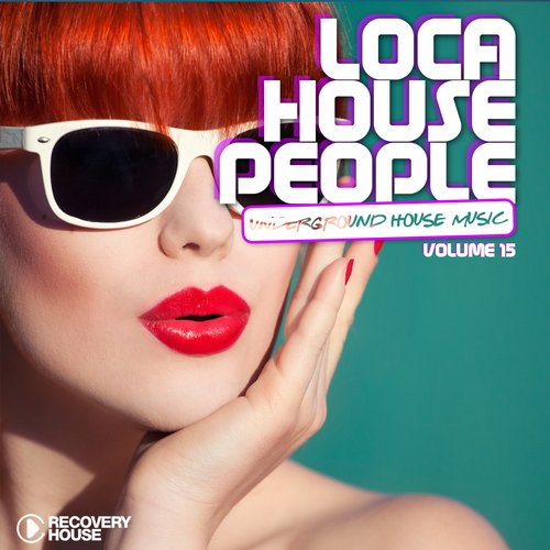 Album Art - Loca House People Volume 15