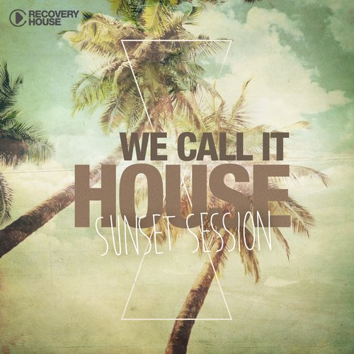 Album Art - We Call It House Vol. 16 - Sunset Session