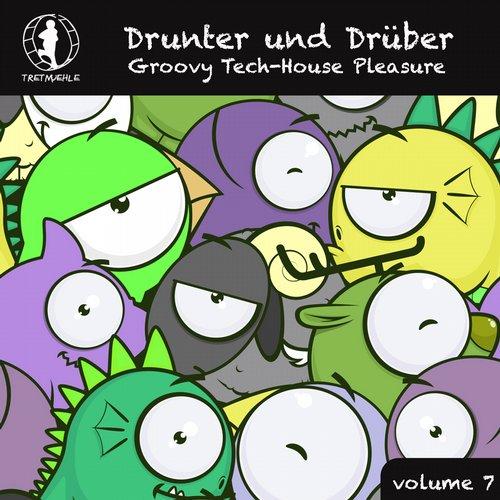 Album Art - Drunter und Druber, Vol. 7 - Groovy Tech House Pleasure!
