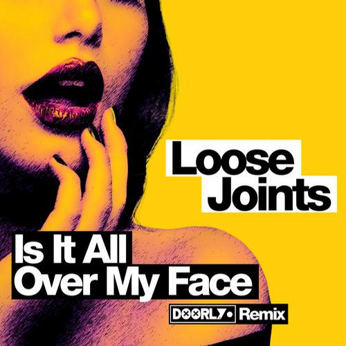 Album Art - Is It All Over My Face? - Doorly Remix