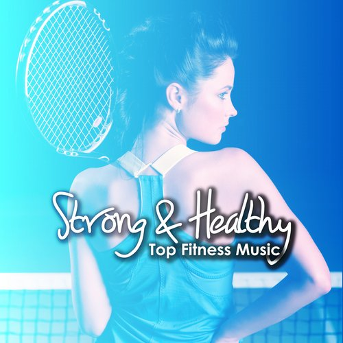 Album Art - Strong & Healthy - Top Fitness Music
