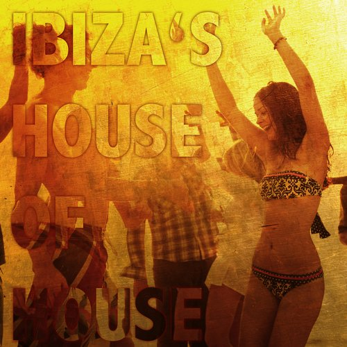 Album Art - Ibiza's House of House