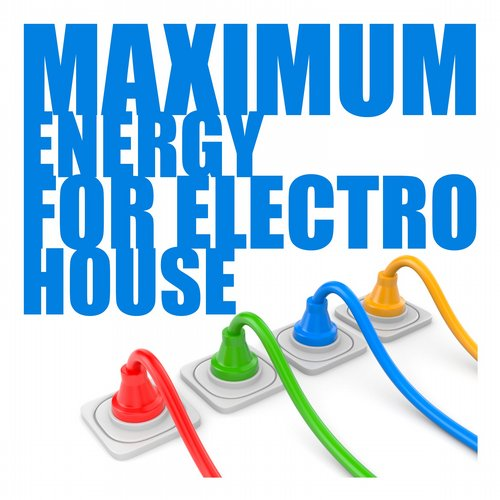 Album Art - Maximum Energy for Electro House