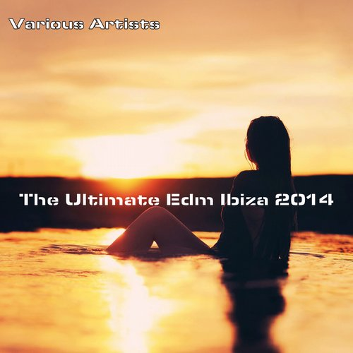 Album Art - The Ultimate EDM Ibiza 2014