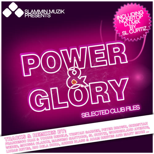 Slammin Muzik Presents: Power and Glory - Selected Club Files Album