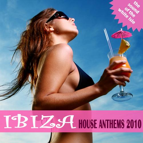 Album Art - Ibiza House Anthems 2010