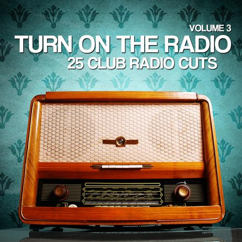 Album Art - Turn On the Radio, Vol. 3 (25 Club Radio Cuts)