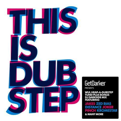 Album Art - GetDarker Presents This Is Dubstep Volume 1 (Expanded)