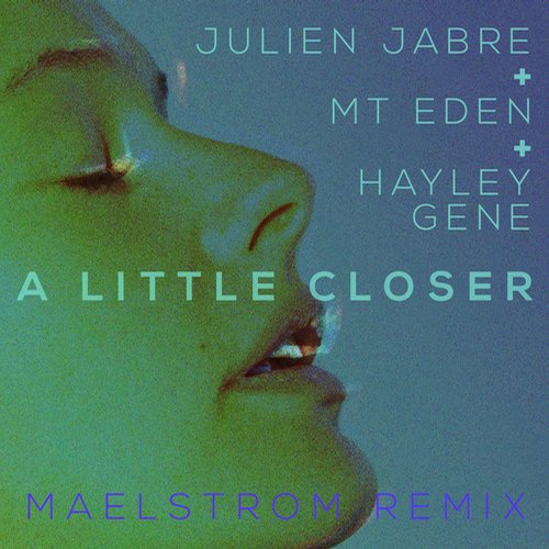 Album Art - A Little Closer - Maelstrom Remix