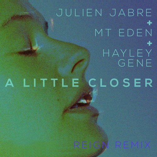Album Art - A Little Closer - REIGN Remix