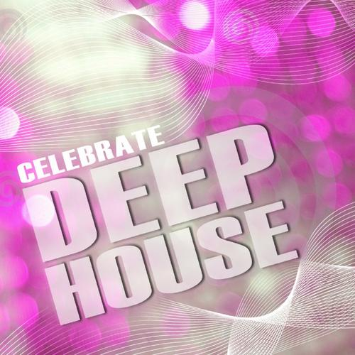 Album Art - Celebrate Deep House, Volume 2 (Best Of Loungy Chillhouse Tunes From Vocal To Soulful)