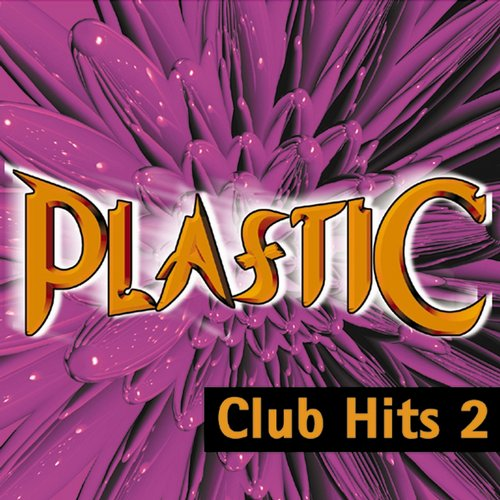 Plastic - Club Hits, Vol.2 Album Art