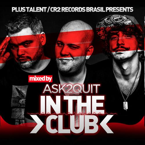Album Art - In The Club - Mixed By Ask2Quit
