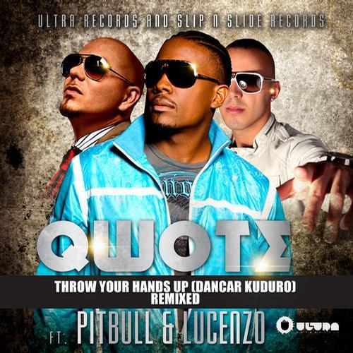 Album Art - Throw Your Hands Up (Dancar Kuduro) feat. Pitbull & Lucenzo - Remixed